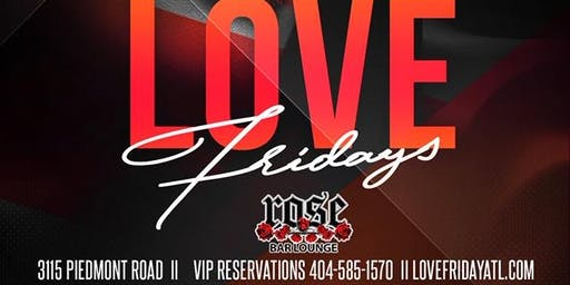 Love Fridays @ Rose Bar Lounge Atlanta
