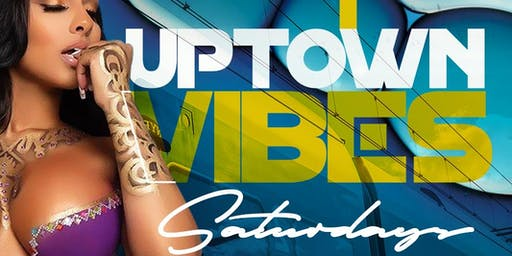 """Uptown Vibes"" Every Saturday at Raices Lounge Ladies Free Allnight"