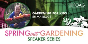 """Gardening for Kids"" with Emma Biggs"
