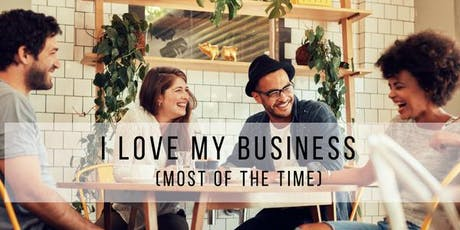 I Love My Business (Most Of The Time) Networking Evening tickets