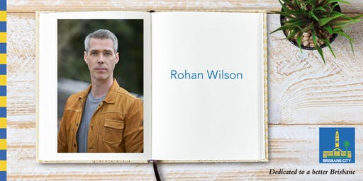 Meet Rohan Wilson - Brisbane Square Library