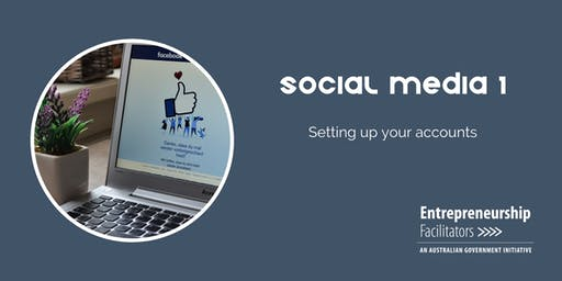 Social Media 1 - How to set up your accounts