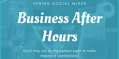 Business After Hours: Spring Social Mixer