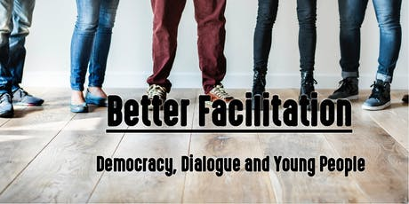 Better Facilitation– Democracy, Dialogue & Young People tickets