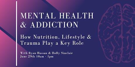 Mental Health & Addiction: How Nutrition, Lifestyle & Trauma Play Key Roles tickets