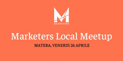 Marketers Meetup Matera | 26.04.19