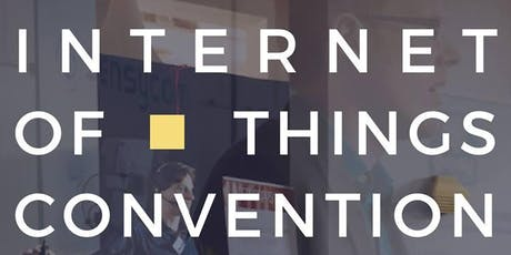 INTERNET OF THINGS CONVENTION 2019 billets