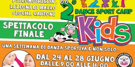2° DANCE SPORT CAMP KIDS biglietti