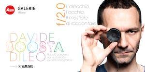 f/2.0 - Davide BOOSTA Dileo racconta le sue foto con...