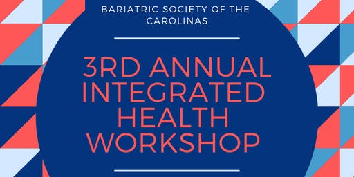 3rd Annual Bariatric Society of the Carolinas - Integrated Health Workshop