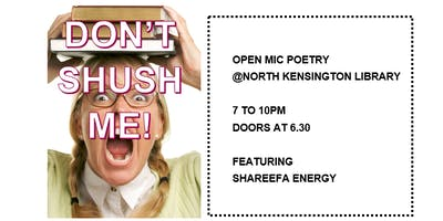 Don%27t+Shush+Me+-+Open+Mic+Poetry+%40+North+Kens