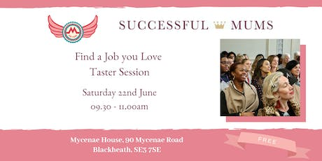 MGF and Successful Mums Find a Job you Love Taster Session   tickets
