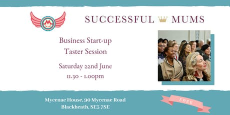 MGF and Successful Mums Business Start-up Taster Session   tickets