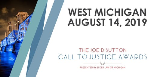 The Joe D. Sutton Call to Justice Awards - West Michigan Event, Wednesday, August 14, 2019
