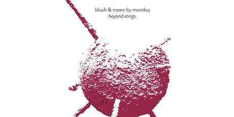 RBC CODA: Blush & Name by Monday - Beyond Songs tickets