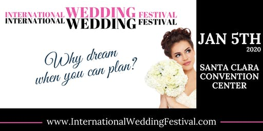 International Wedding Festival ~ 2020 Bay Area Bridal Show