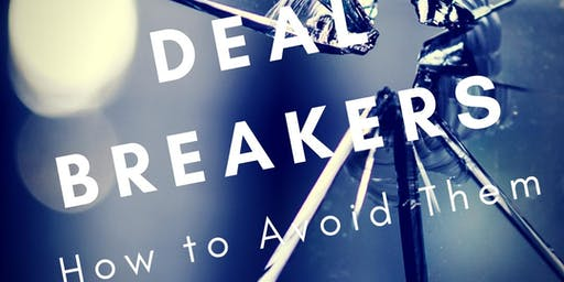 Deal Breakers! How To Avoid Them.