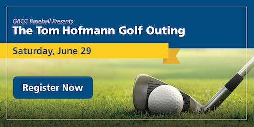 GRCC Baseball Presents the  2019 Tom Hofmann Golf Outing