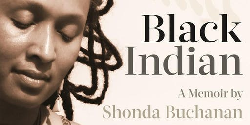 Shonda Buchanan Presents: BLACK INDIAN