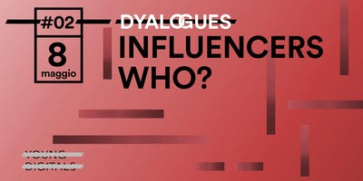 Influencers who? - Dyalogues #2