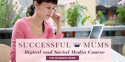 Digital and Social Media for Mums in Business