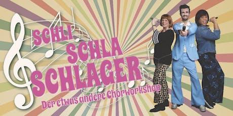 SchliSchlaSchlager - der etwas andere Chorworkshop Tickets