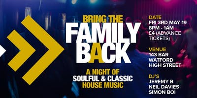 Bring the Family Back - A night of Soulful and Classic House