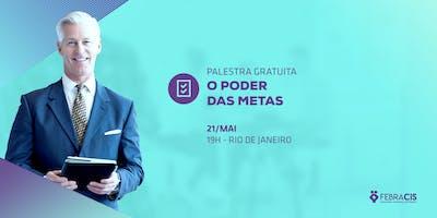 [RIO DE JANEIRO/RJ] Palestra Gratuita - O PODER DAS METAS