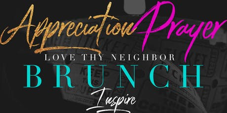 Love Thy Neighbor Appreciation Prayer Brunch tickets