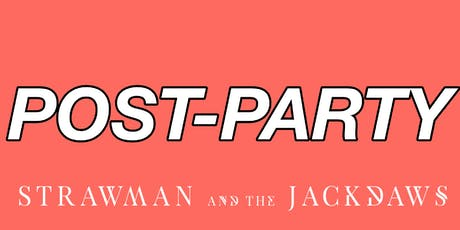 Post-Party // Strawman & The Jackdaws (Dublin) tickets
