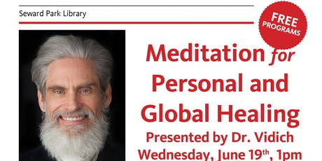 Meditation for Personal and Global Healing: Presented by Dr. Vidich tickets