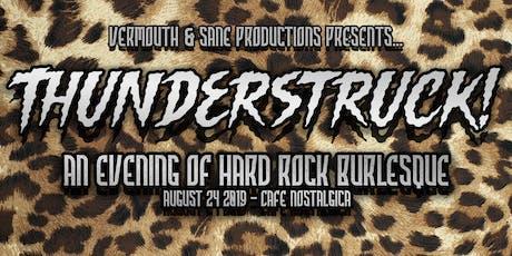 Thunderstruck! an Evening of Hard Rock Burlesque tickets