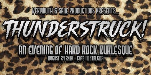 Thunderstruck! an Evening of Hard Rock Burlesque