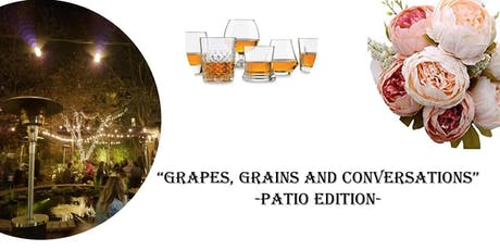 Grapes, Grains and Conversations - The Patio Edition tickets