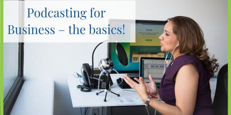 Podcasting for Business – The basics! tickets