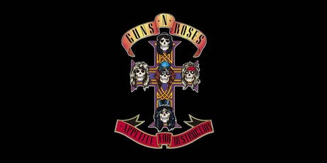 Guns Or Roses Play APPETITE FOR DESTRUCTION In Full.  tickets