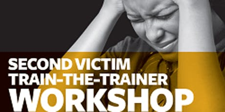 Second Victims Train-the-Trainer Workshop tickets