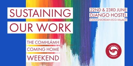 The Comhlámh Coming Home Weekend – Sustaining Our Work tickets