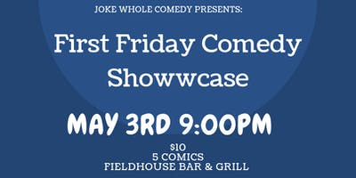 Joke Whole Comedy Presents: First Friday Comedy Showcase