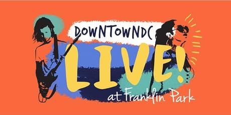 DowntownDC LIVE at Franklin Park tickets