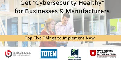 Cybersecurity Essentials for Small Businesses & Manufacturers