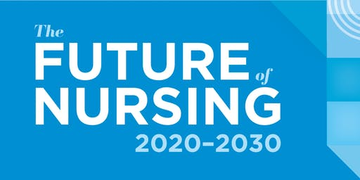 Future of Nursing 2030 Seattle Town Hall