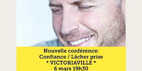 VICTORIAVILLE - Confiance / Lâcher-prise 15$ tickets