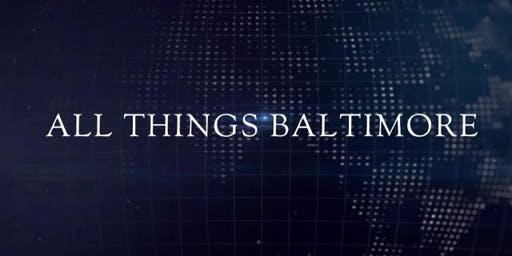 All Things Baltimore Television Show