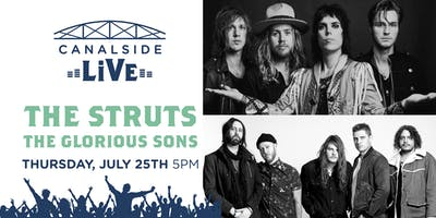 Canalside Live Series: The Struts with The Glorious Sons