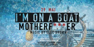 I'M ON A BOAT MOTHERF***CKER - Bootsparty in Deggendorf