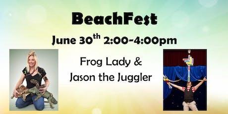 Frog Lady & Jason the Juggler @ BeachFest! tickets
