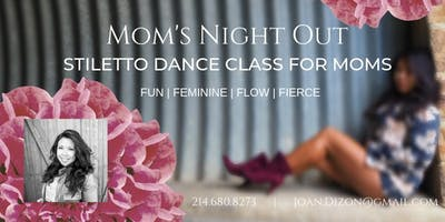 Mom's Night Out - Stiletto Dance Experience For Mothers