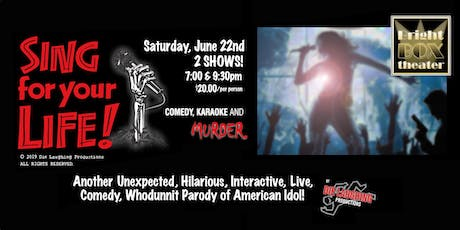 """Sing For Your Life"" - A Murder Mystery Comedy Show // 7PM SHOW tickets"