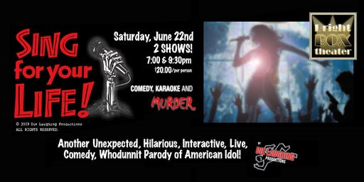 """""""Sing For Your Life"""" - A Murder Mystery Comedy Show // 7PM SHOW"""